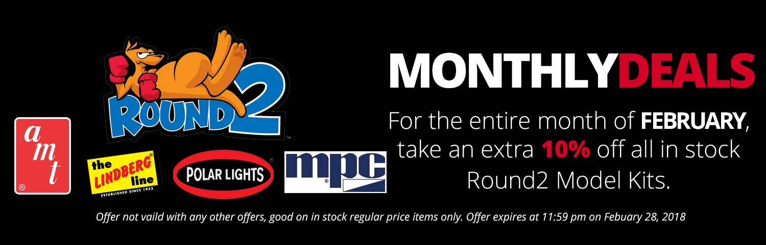 Monthly Deals  / All Round2 Model kits an extra 10% off for the month of February